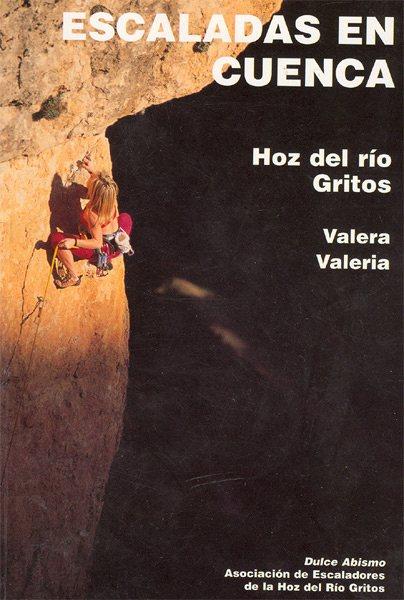 Guia de escalada deportiva de Valeria y Hoz del rÍo gritos Escaladas-cuenca